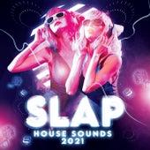 Slap House Sounds 2021 von Various Artists
