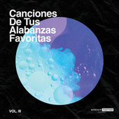 Canciones De Tus Alabanzas Vol. 3 by Worship Together