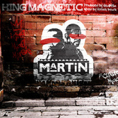 Martin by King Magnetic