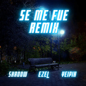 Se Me Fue (Remix) by Yeipih Ezel
