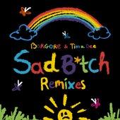 Sad B*tch (Remixes) by Borgore