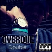 Overdue de Double