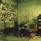 Who Needs Actions When You Got Words von Plan B