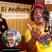 Ei Andhare by Raghab Chatterjee