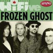 Rhino Hi-Five: Frozen Ghost by Frozen Ghost
