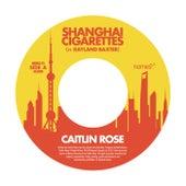 Shanghai Cigarettes van Caitlin Rose