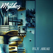 Fly Away by Mythos
