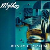 Bonum Et Malum by Mythos