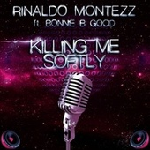 Killing Me Softly de Rinaldo Montezz