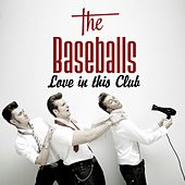 Love In This Club von The Baseballs
