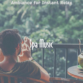 Ambiance for Instant Relax by Spa Music (1)