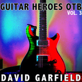 Guitar Heroes OTB, Vol. 3 by David Garfield