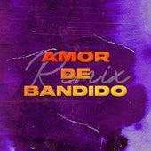 Amor de Bandido (Remix) de Sebaa Maza