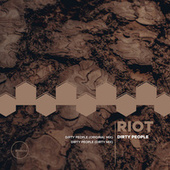 Dirty People by Riot