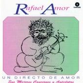 Un directo de amor. Sus mejores canciones y anecdotas de Rafael Amor