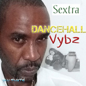 Sextra Dancehall Vybz by Various Artists