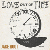 Love Out of Time de Jake Hoot