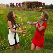 In and out of Love by Raquel Violin