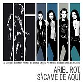 Sacame de aqui by Ariel Rot