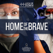 Home of the Brave (Quarantine Sessions #18) von Lock Me Down