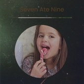 Seven Ate Nine by Various Artists