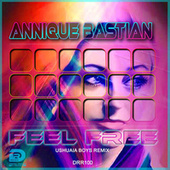 Feel Free von Annique Bastian