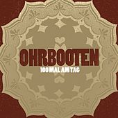 100 Mal Am Tag by Ohrbooten
