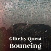 Glitchy Quest Bouncing von Various Artists