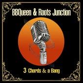 3 Chords & a Bang de B.B. Queen