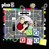 No Good von Plan B