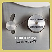 You're The Voice Special Edition by Club For Five