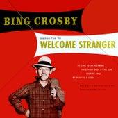 Welcome Stranger von Bing Crosby