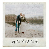 Anyone (Acoustic) fra Adam Christopher