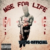 Mse For Life by Yung Official