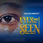 Eyes Have Not Seen by Sugar Minott