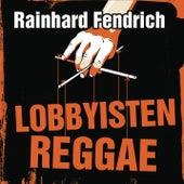 Lobbyisten-Reggae von Rainhard Fendrich