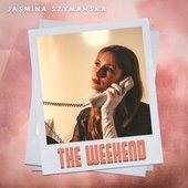 The Weekend (Cover) de Jasmina Szymańska