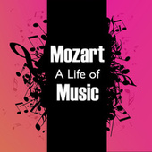 Mozart: A Life of Music by Wolfgang Amadeus Mozart