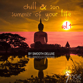 Chill & Sun, Summer of your Life, by Smooth Deluxe, Vol. 1 de Various Artists