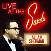Live at the Sands in Las Vegas (Live) by Allan Sherman