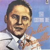 15 Éxitos de Julio Jaramillo by Julio Jaramillo