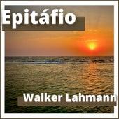 Epitáfio von Walker Lahmann