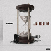 Ain't Been Long by Vinny