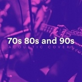 70s 80s and 90s Acoustic Covers de Various Artists