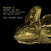 Maybe in May (The Reflex Radio Edit) de Mousse T.