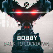 Back To Lockdown by Bobby