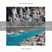 2021 New: Take a Nap and Recharge with Soft River Water Between Rocks by Sleep Sound Library