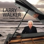 Larry Walker with the Amadeus Strings de Larry Walker