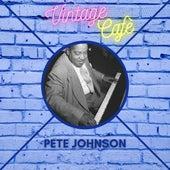 Pete Johnson - Vintage Cafè fra Pete Johnson