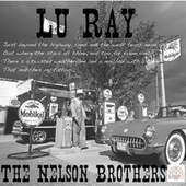 Lu Ray (Single Version) by The Nelson Brothers